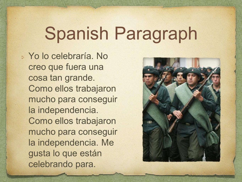 Spanish Paragraph Yo lo celebraría. No creo que fuera una cosa tan grande.