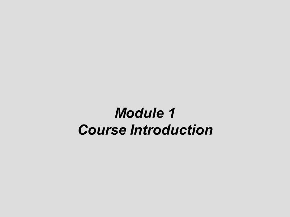 ©© © Module 1 Course Introduction