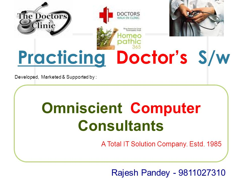 Practicing Doctor's S/w Developed, Marketed & Supported by : Omniscient Computer Consultants A Total IT Solution Company.