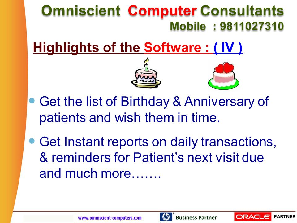 Omniscient Computer Consultants Mobile : 9811027310 Omniscient Computer Consultants Mobile : 9811027310 Get the list of Birthday & Anniversary of patients and wish them in time.