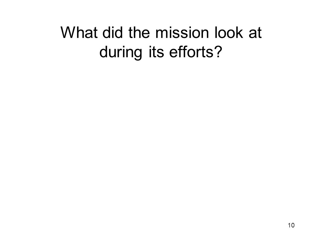 What did the mission look at during its efforts 10