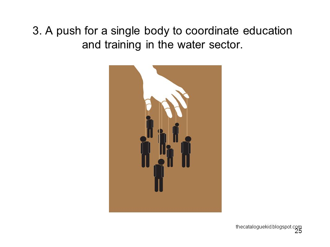3. A push for a single body to coordinate education and training in the water sector.