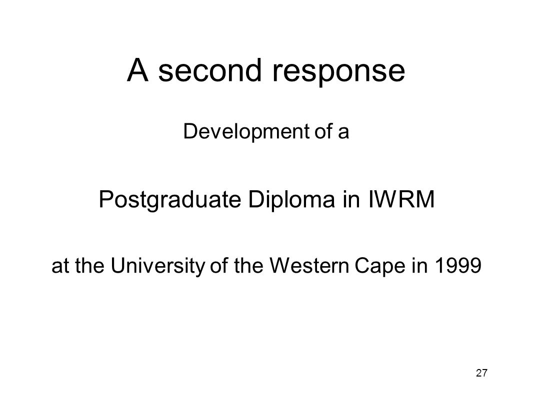 A second response Development of a Postgraduate Diploma in IWRM at the University of the Western Cape in 1999 27