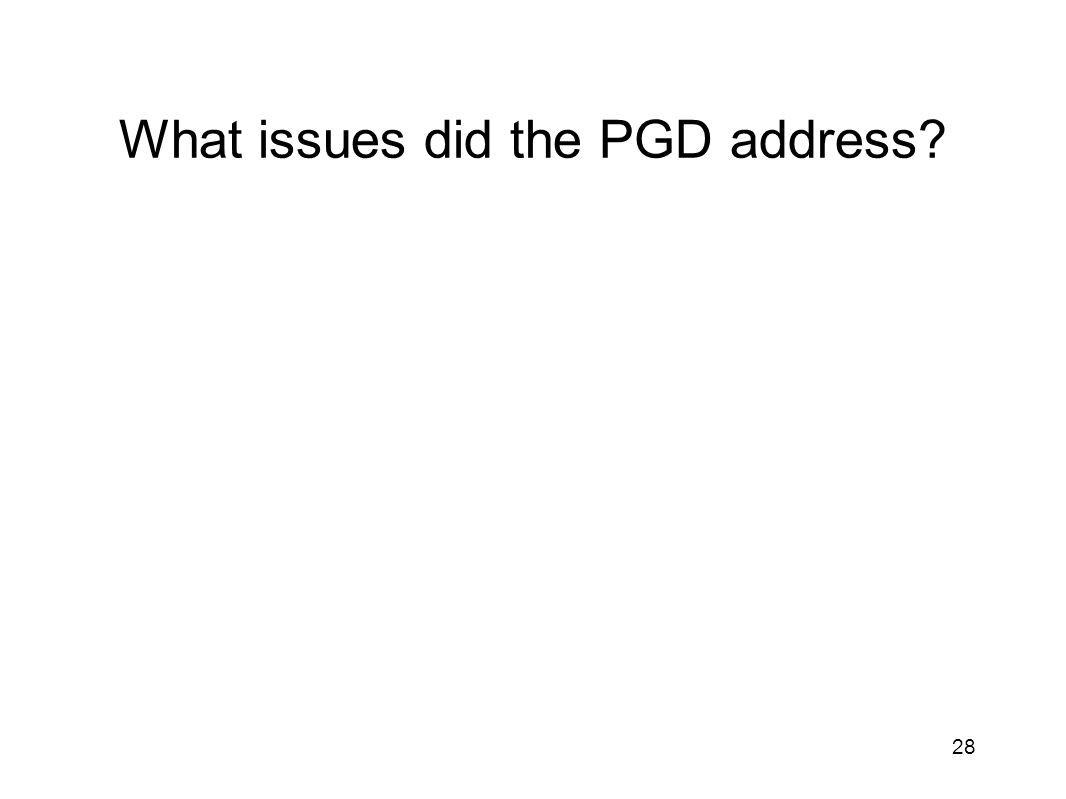 What issues did the PGD address 28