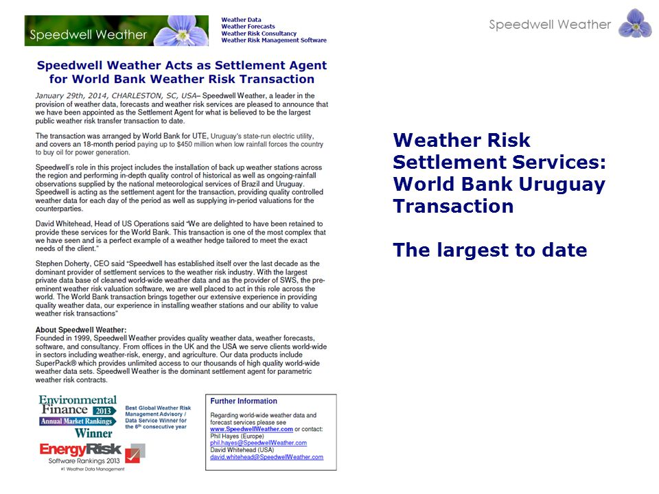 Weather Risk Settlement Services: World Bank Uruguay Transaction The largest to date