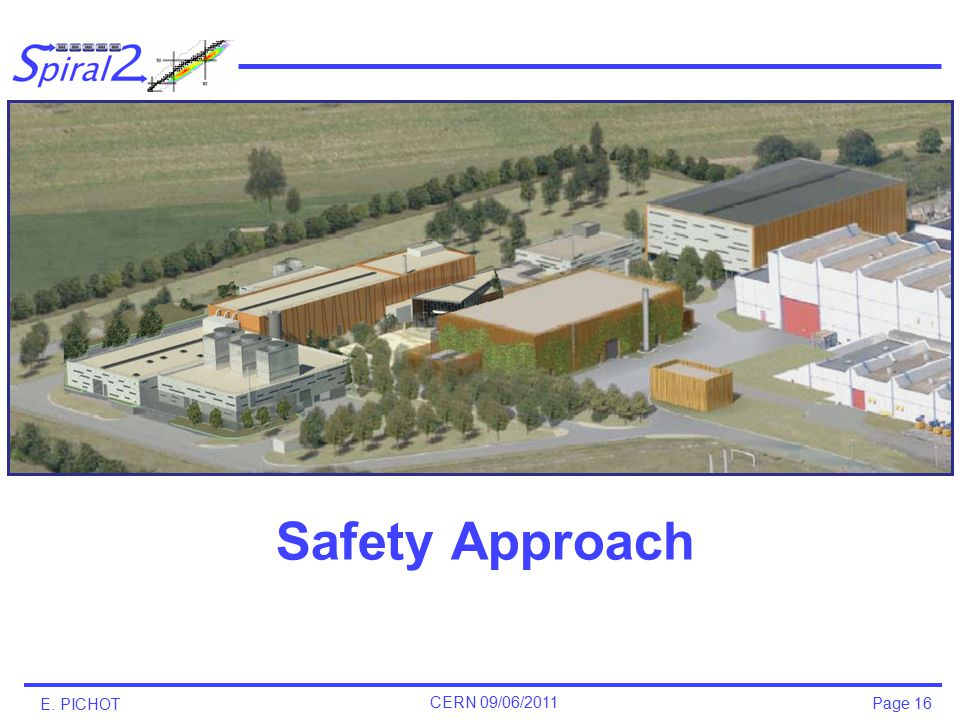 Page 16 E. PICHOT CERN 09/06/2011 Safety Approach