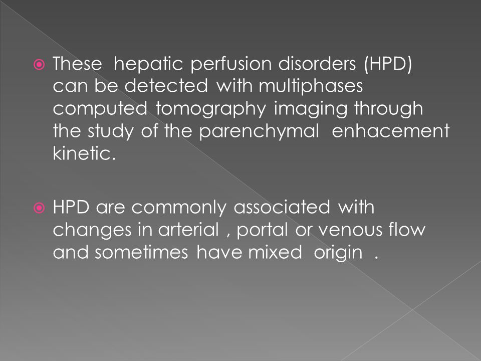 A retrospective study including seven patients with hepatic perfusion disorders :  hepatic abscess  Rendu-Osler disease  Pancreatic head cancer with an hepatic hilar lymph node compressing the hepatic artery  Budd Chiari syndrome  Superior vena cava thrombosis  Hepatic cirrhosis  Thrombosis of the left portal branch.