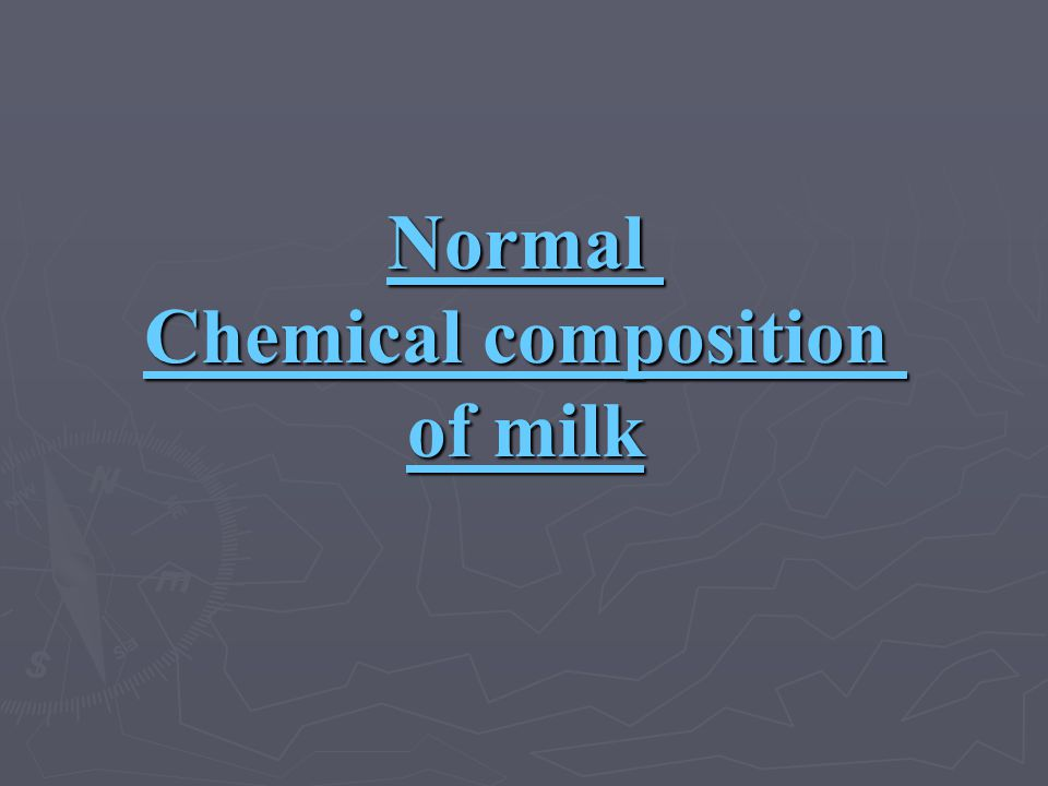 Normal Chemical composition of milk