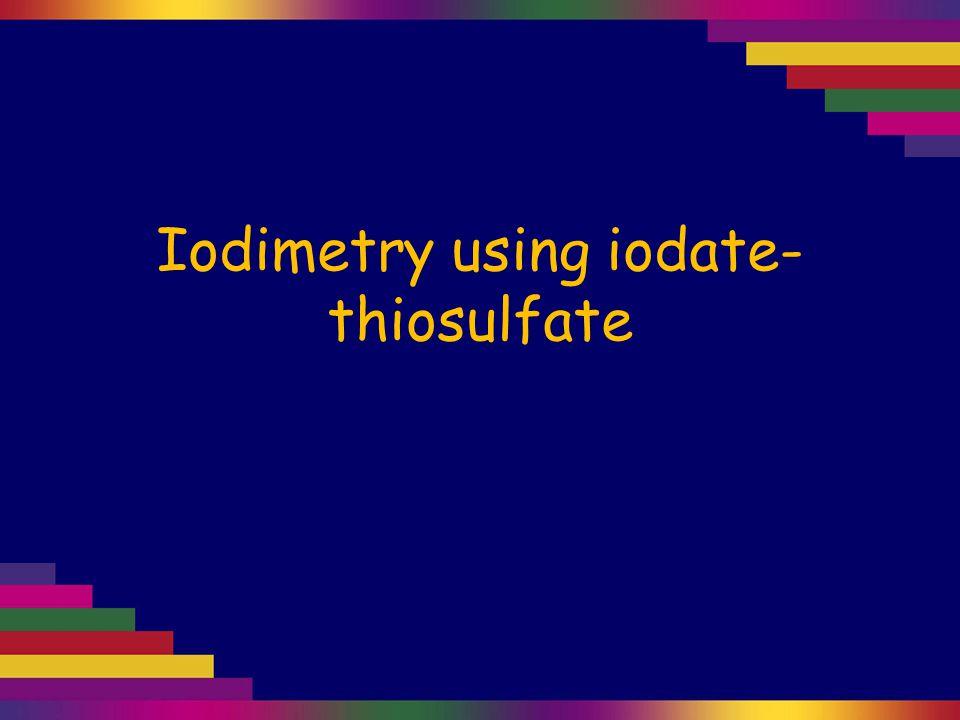 Iodimetry using iodate- thiosulfate