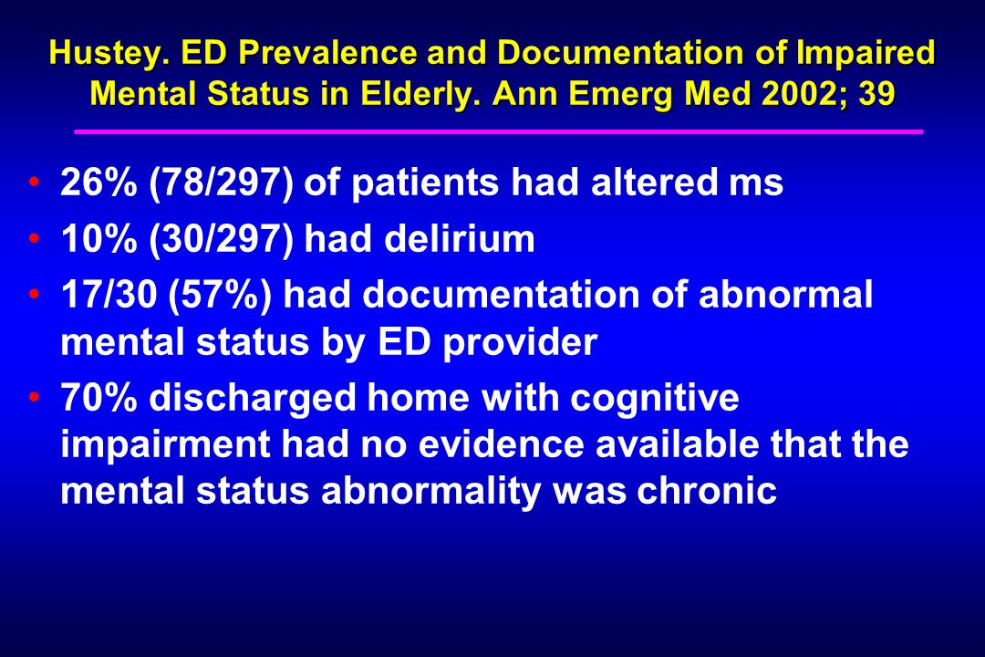 Hustey. ED Prevalence and Documentation of Impaired Mental Status in Elderly.