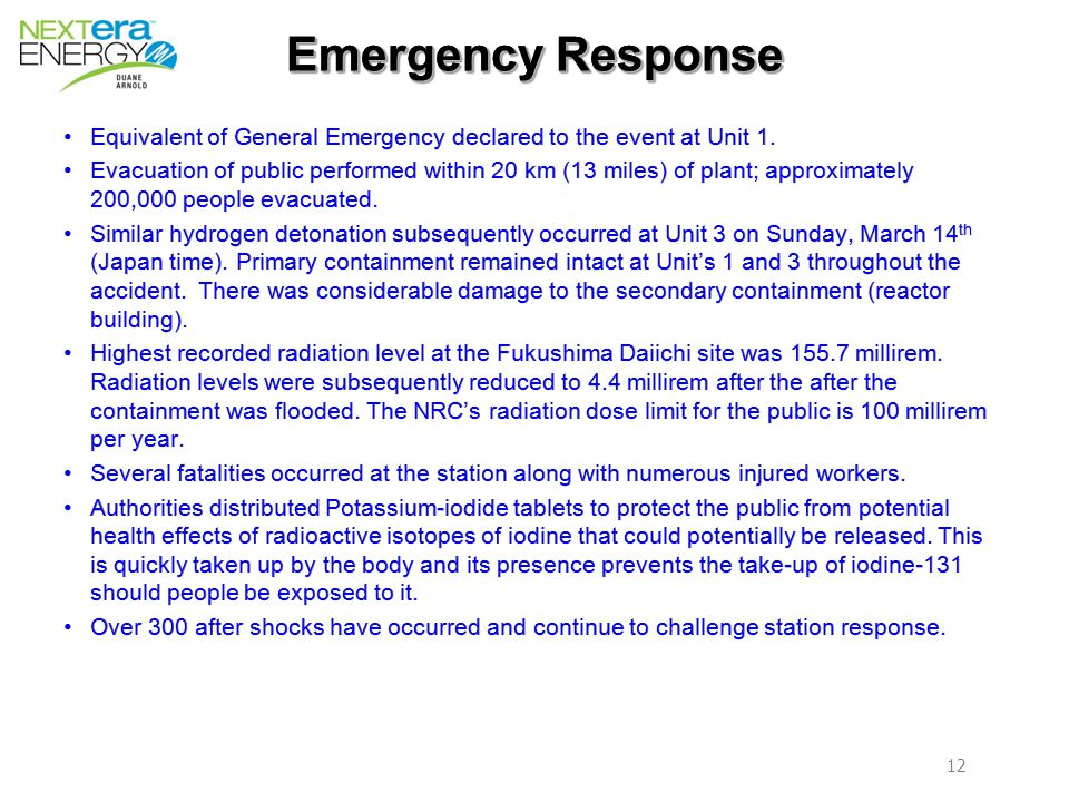 12 Emergency Response Equivalent of General Emergency declared to the event at Unit 1.