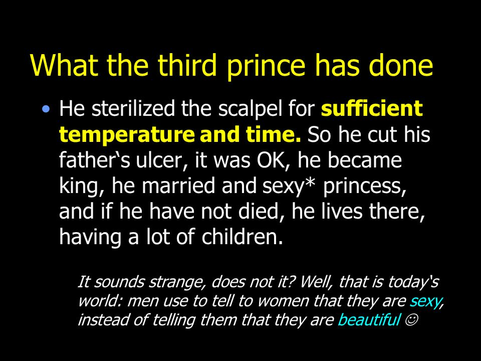 What the third prince has done He sterilized the scalpel for sufficient temperature and time.
