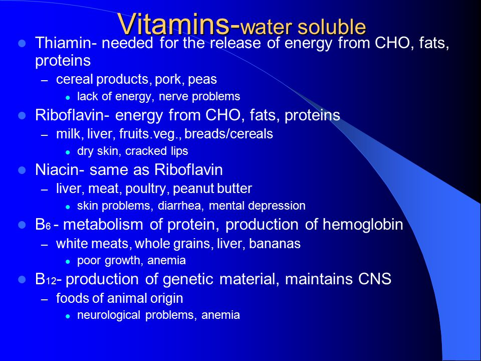 Vitamins - Fat Soluble A- maintains skin/cells that line the body, bone/tooth development, vision in dim light –l–liver, milk,deep green/yellow fruits/veggies night blindness, dry skin, growth failure D- normal bone growth and development –s–sunlight, dairy products, eggs/fish Rickets E- protects cell membranes –v–vegetable oils breakage of RBC leading to anemia K- production of blood clotting substances –g–green leafy vegetables increased bleeding time