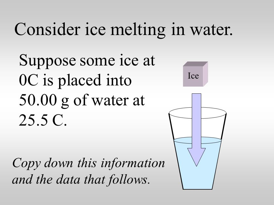 Consider ice melting in water. You could measure the heat lost by some water as it cools.