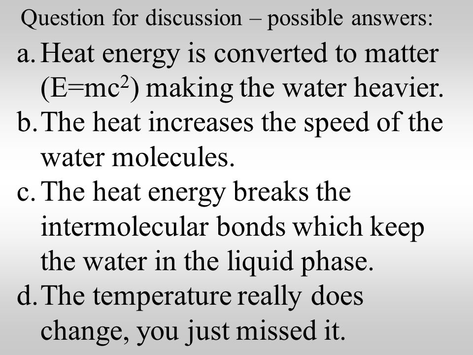 If phase changes occur at a constant temperature, then what happens to the heat when water boils.
