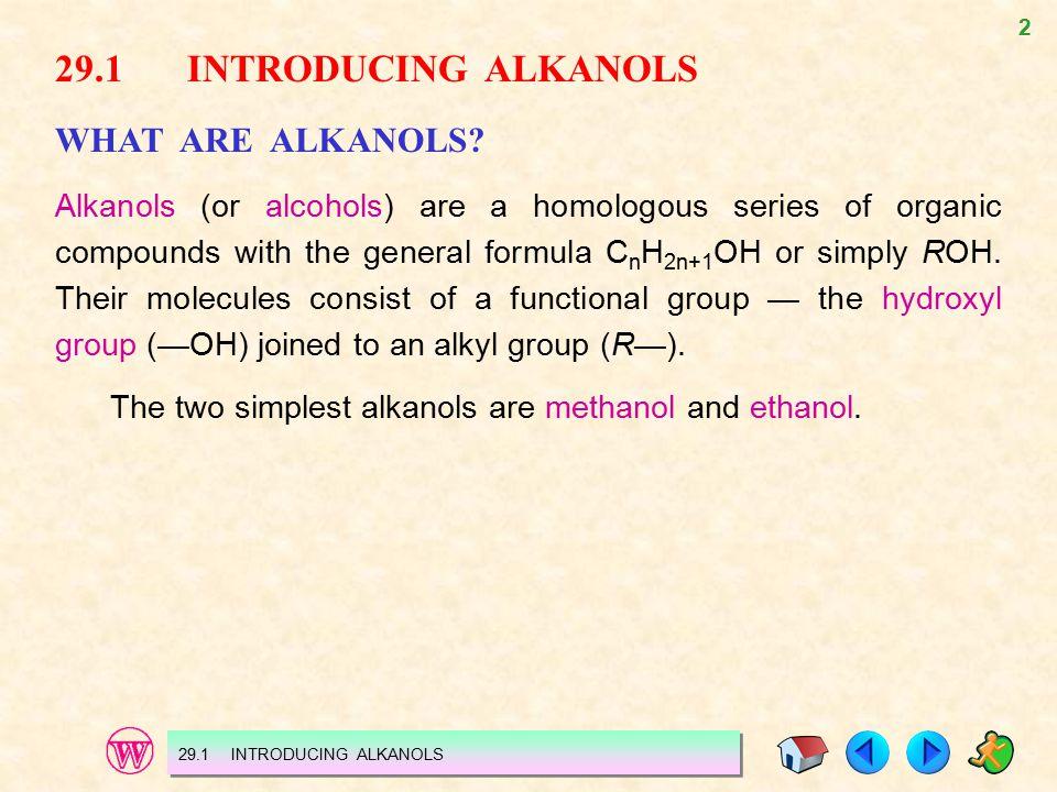 2 29.1 INTRODUCING ALKANOLS WHAT ARE ALKANOLS.
