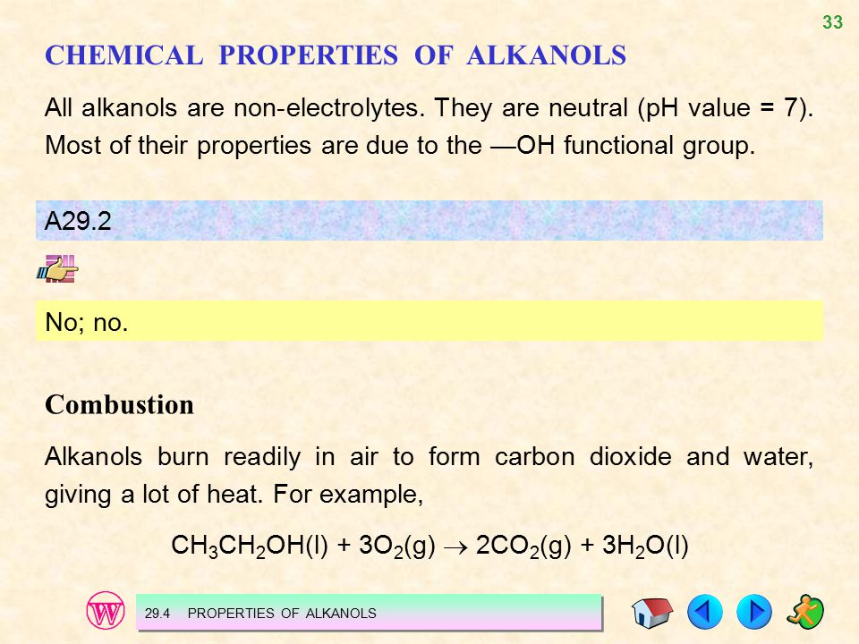 33 CHEMICAL PROPERTIES OF ALKANOLS All alkanols are non-electrolytes.