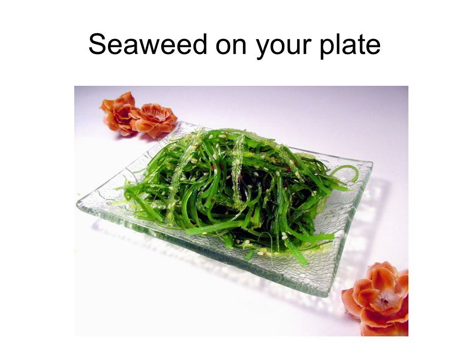 Seaweed on your plate
