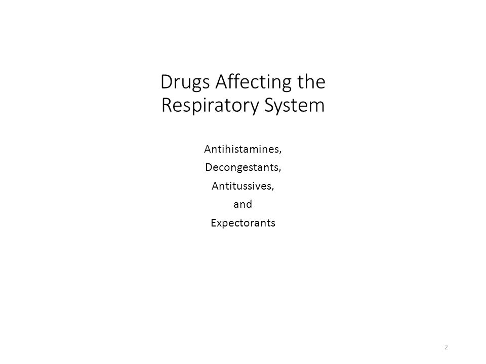 Drugs Affecting the Respiratory System Antihistamines, Decongestants, Antitussives, and Expectorants 2