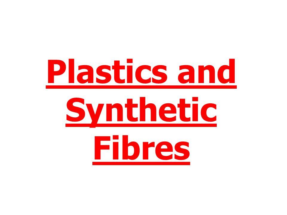 Plastics and Synthetic Fibres