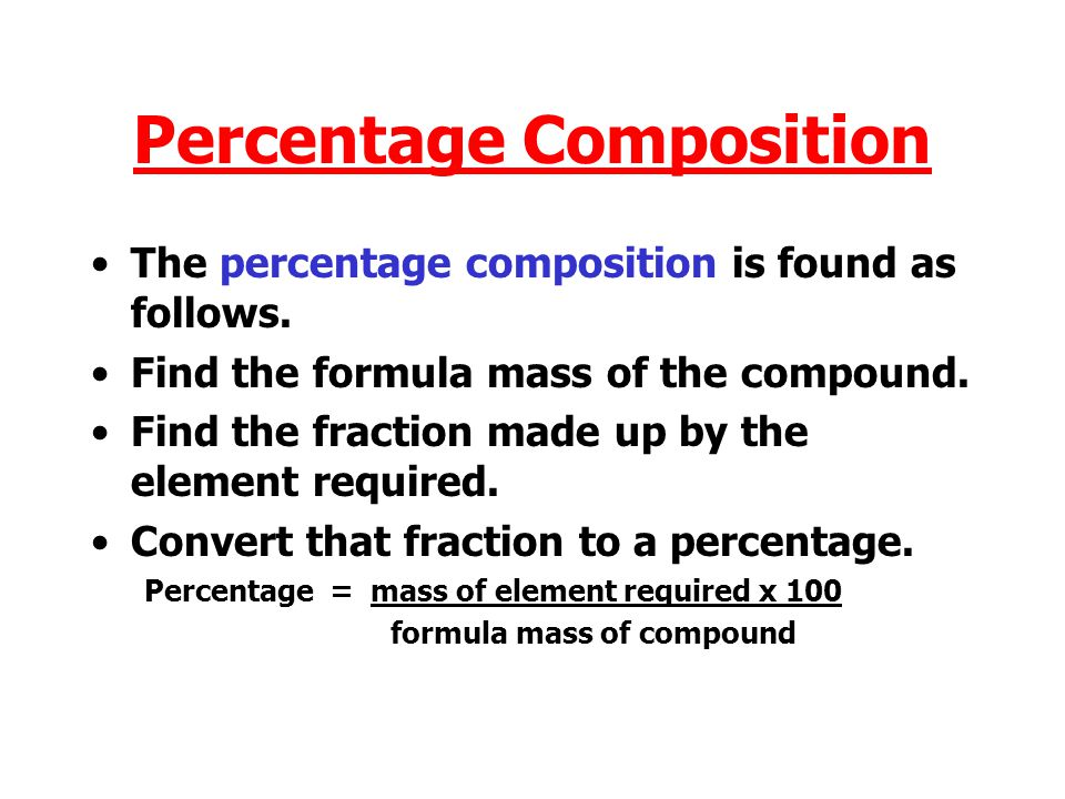 Percentage Composition The percentage composition is found as follows.