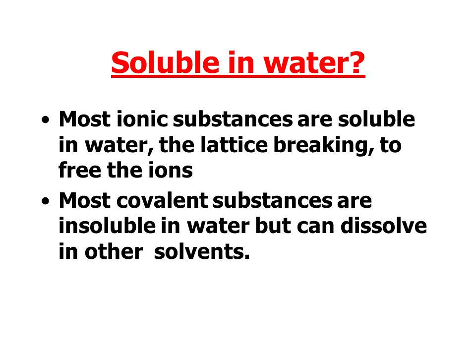 Soluble in water.