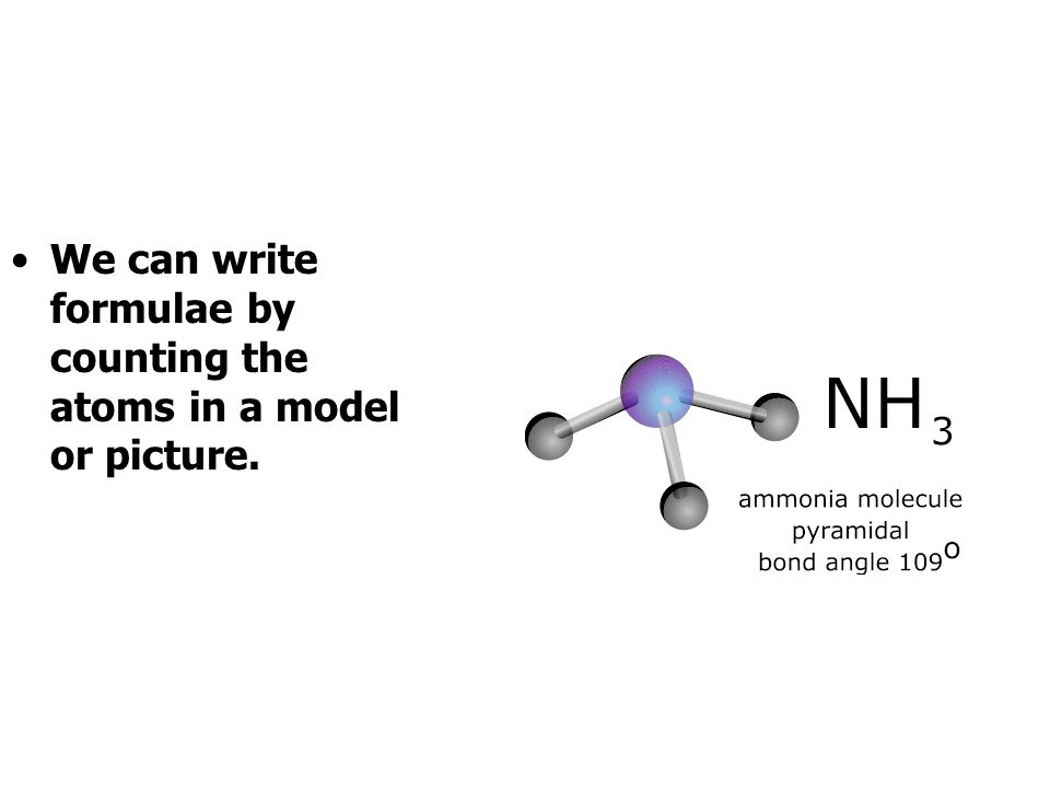 We can write formulae by counting the atoms in a model or picture.