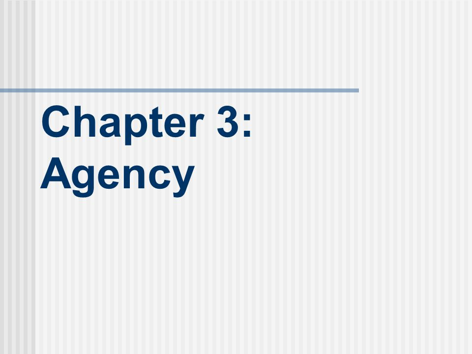 Chapter 3: Agency