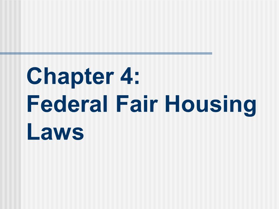 Chapter 4: Federal Fair Housing Laws