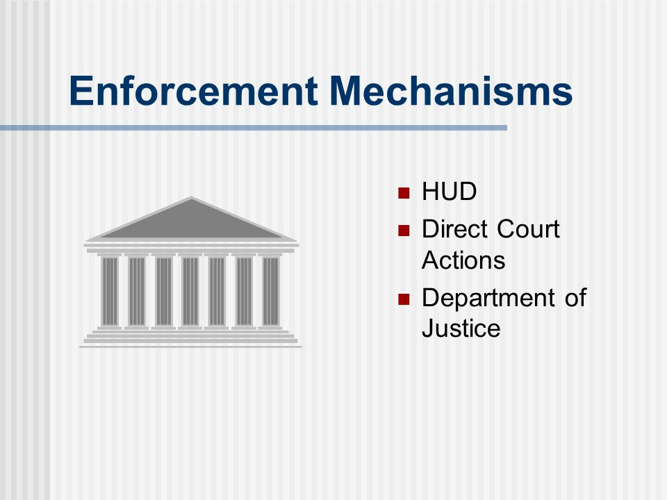 Enforcement Mechanisms HUD Direct Court Actions Department of Justice