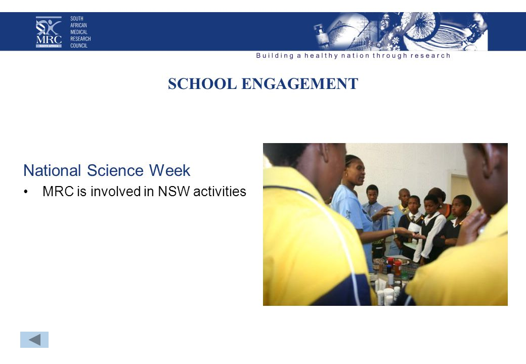 SCHOOL ENGAGEMENT National Science Week MRC is involved in NSW activities