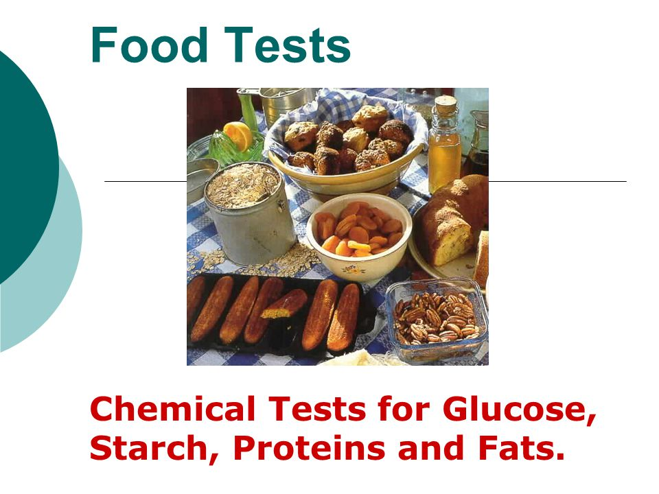 Food Tests Chemical Tests for Glucose, Starch, Proteins and Fats.