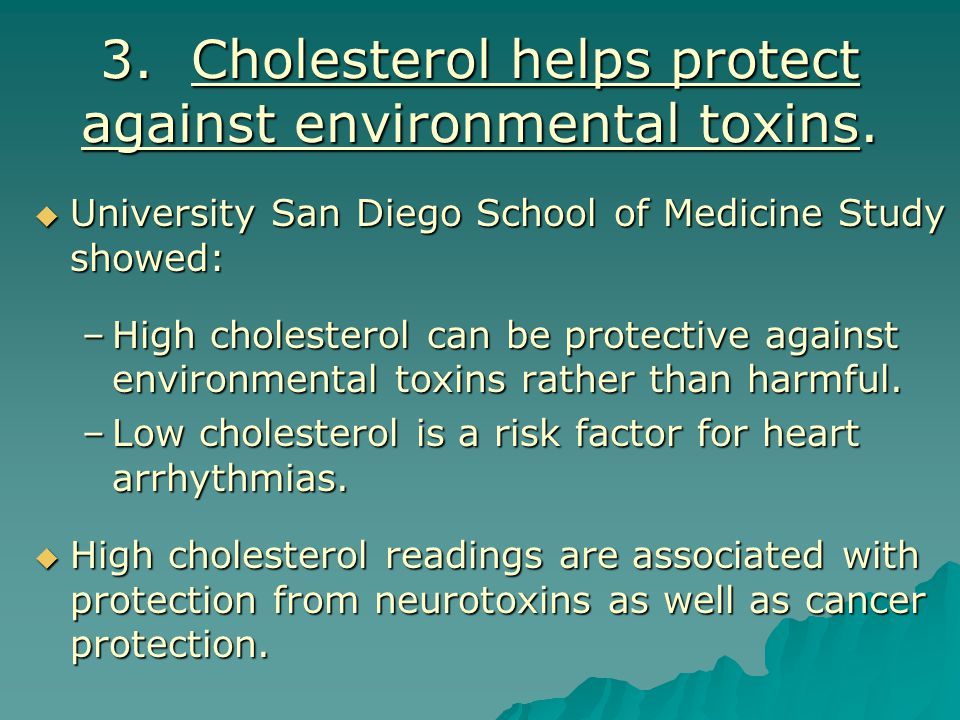 3. Cholesterol helps protect against environmental toxins.