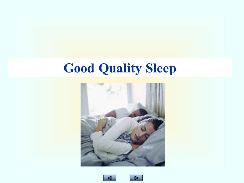 Good Quality Sleep