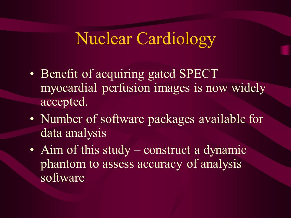 Nuclear Cardiology Gated MP-SPECT – 99 Tc m -tetrofosmin / MIBI or Tl 201 _ No.
