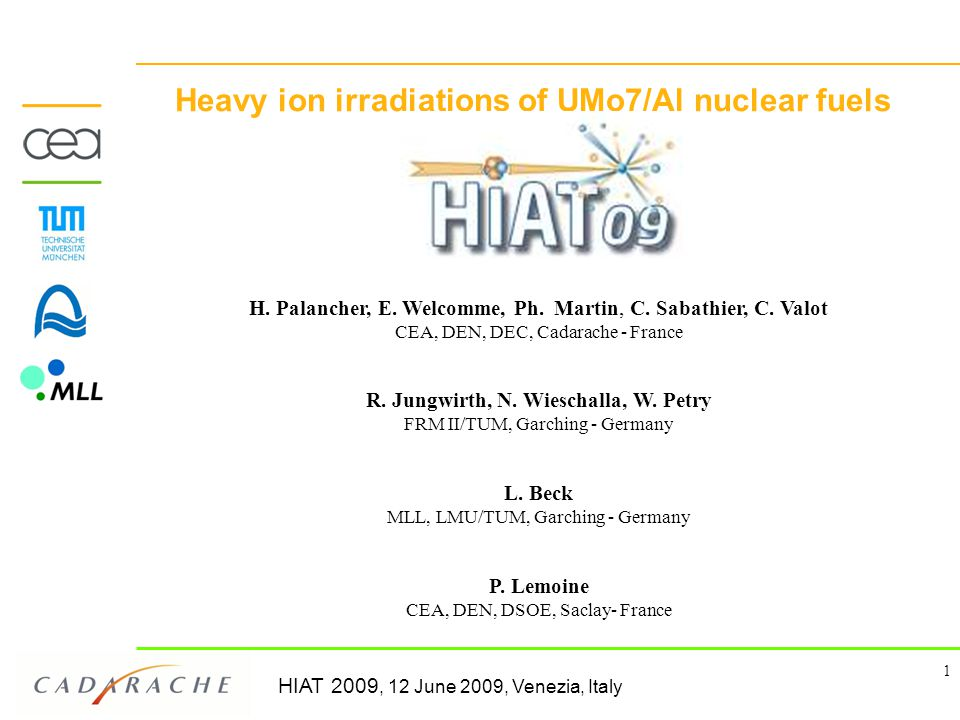 HIAT 2009, 12 June 2009, Venezia, Italy 1 Heavy ion irradiations of UMo7/Al nuclear fuels H.
