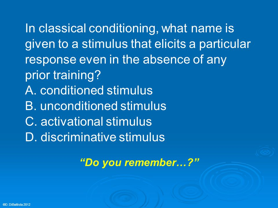In classical conditioning, what name is given to a stimulus that elicits a particular response even in the absence of any prior training.