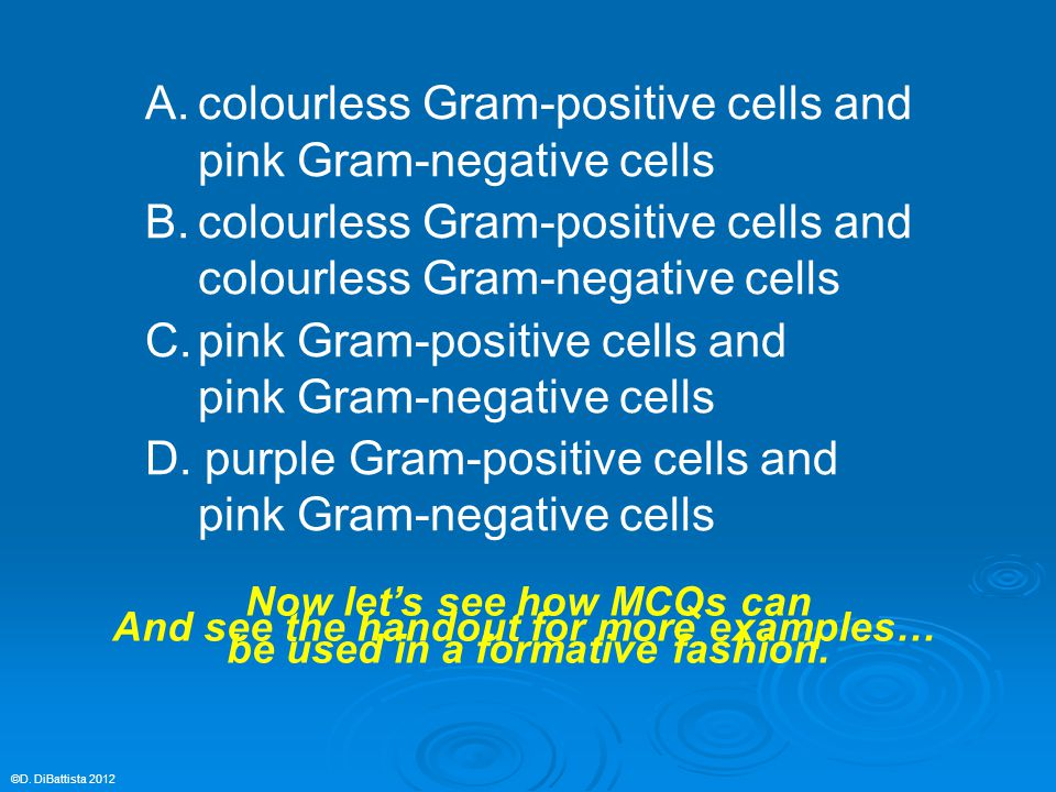 A.colourless Gram-positive cells and pink Gram-negative cells B.colourless Gram-positive cells and colourless Gram-negative cells C.pink Gram-positive cells and pink Gram-negative cells D.