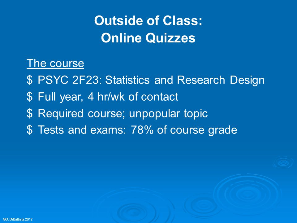 Outside of Class: Online Quizzes ©D.