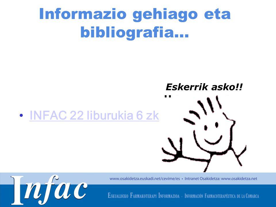 http://www.osakidetza.euskadi.net Informazio gehiago eta bibliografia… INFAC 22 liburukia 6 zk Eskerrik asko!!