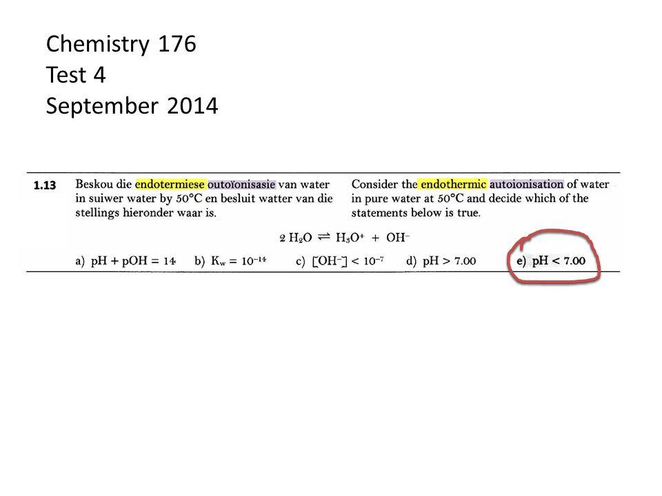 Chemistry 176 Test 4 September 2014