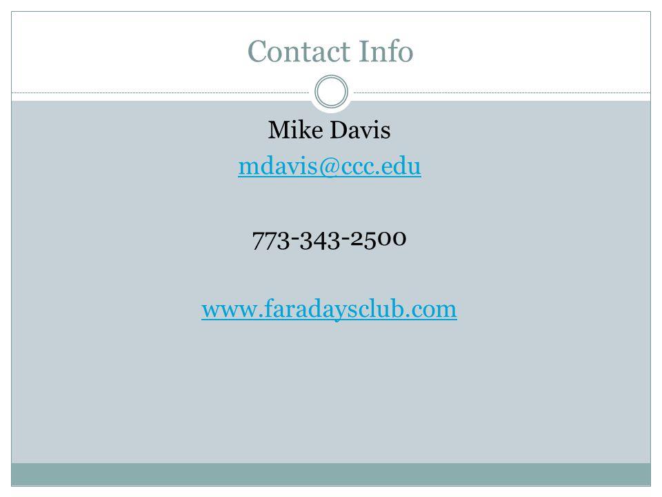 Contact Info Mike Davis mdavis@ccc.edu 773-343-2500 www.faradaysclub.com