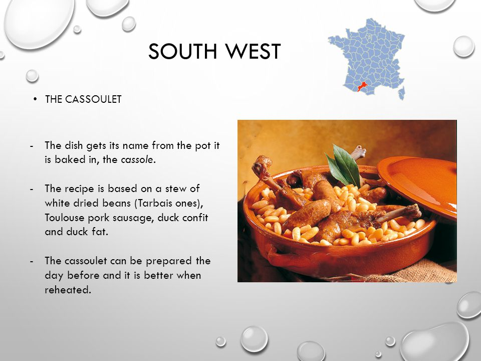 SOUTH WEST THE CASSOULET -The dish gets its name from the pot it is baked in, the cassole.