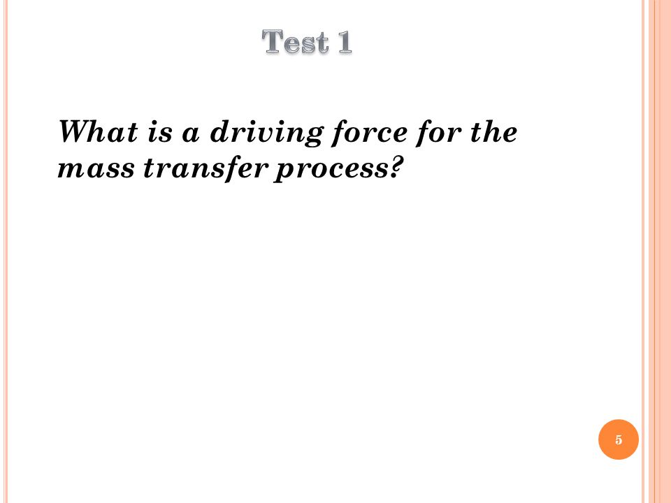 What is a driving force for the mass transfer process 5
