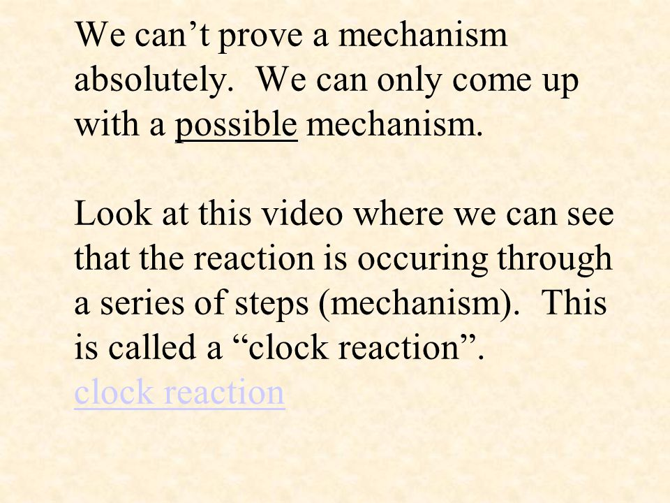 We can't prove a mechanism absolutely. We can only come up with a possible mechanism. Look at this video where we can see that the reaction is occurin