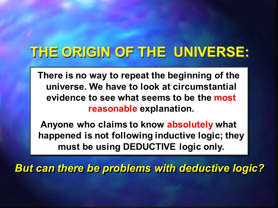 THE ORIGIN OF THE UNIVERSE: There is no way to repeat the beginning of the universe.