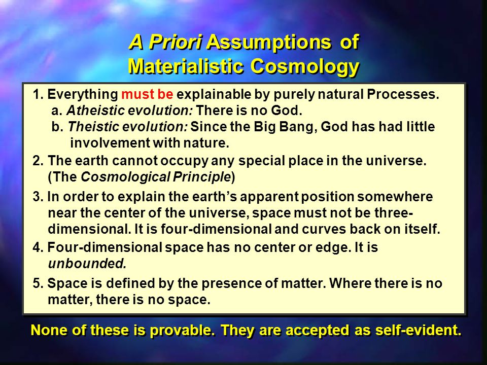 1.Everything must be explainable by purely natural Processes.