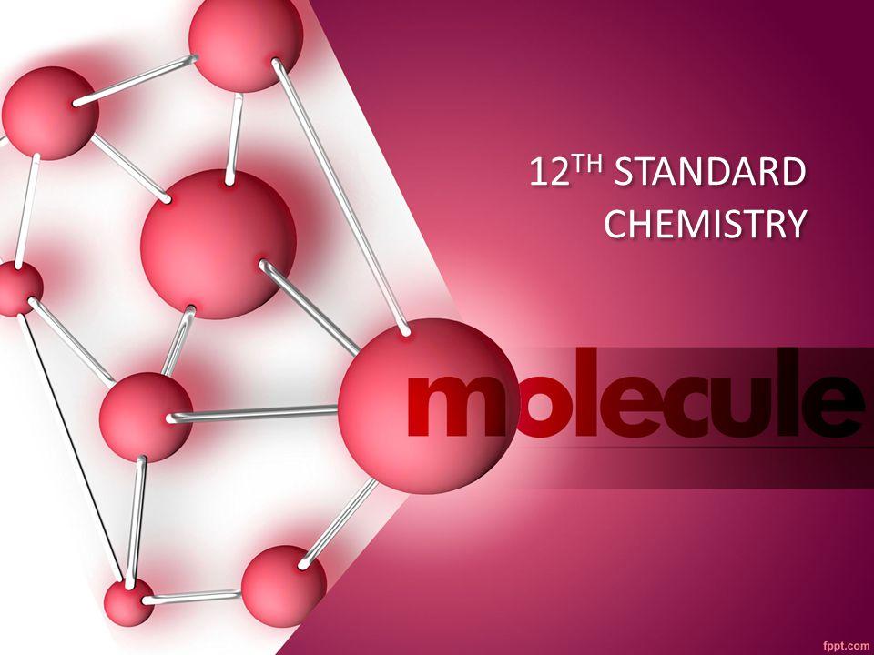 12 TH STANDARD CHEMISTRY