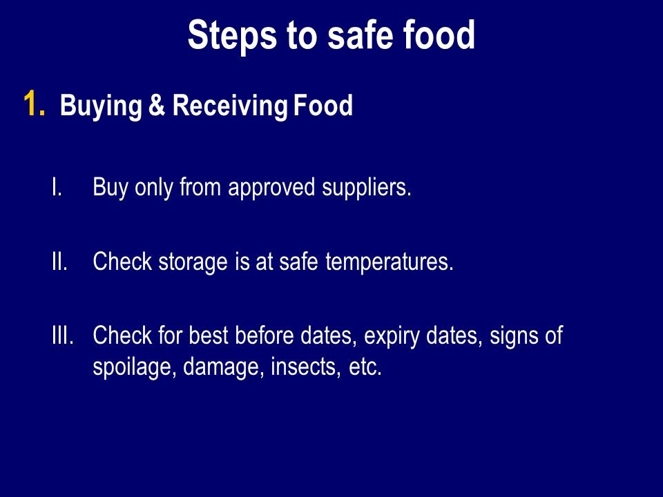 Steps to safe food 1. 1. Buying & Receiving Food I.