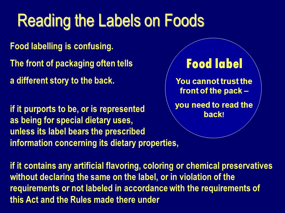 Reading the Labels on Foods Food labelling is confusing.